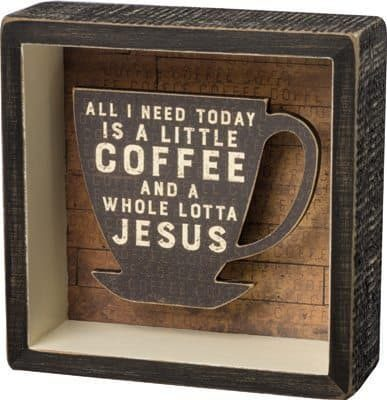 Coffee and Jesus Box Sign