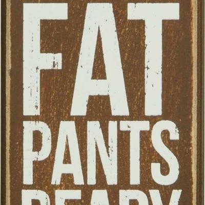 Fat Pants Box Sign